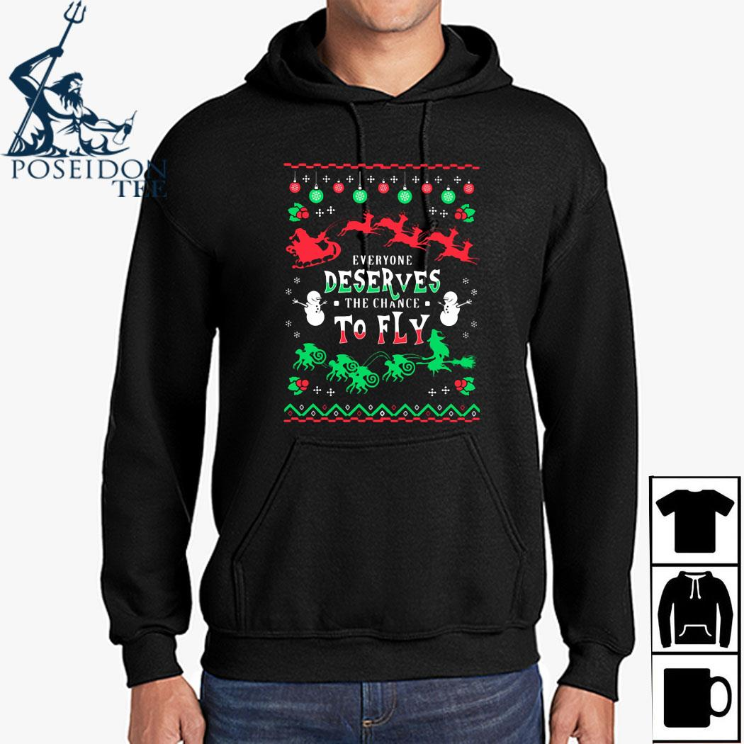 Everyone Deserves The Chance To Fly Ugly Christmas Shirt Hoodie