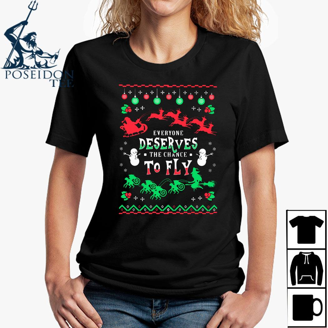 Everyone Deserves The Chance To Fly Ugly Christmas Shirt Ladies Shirt