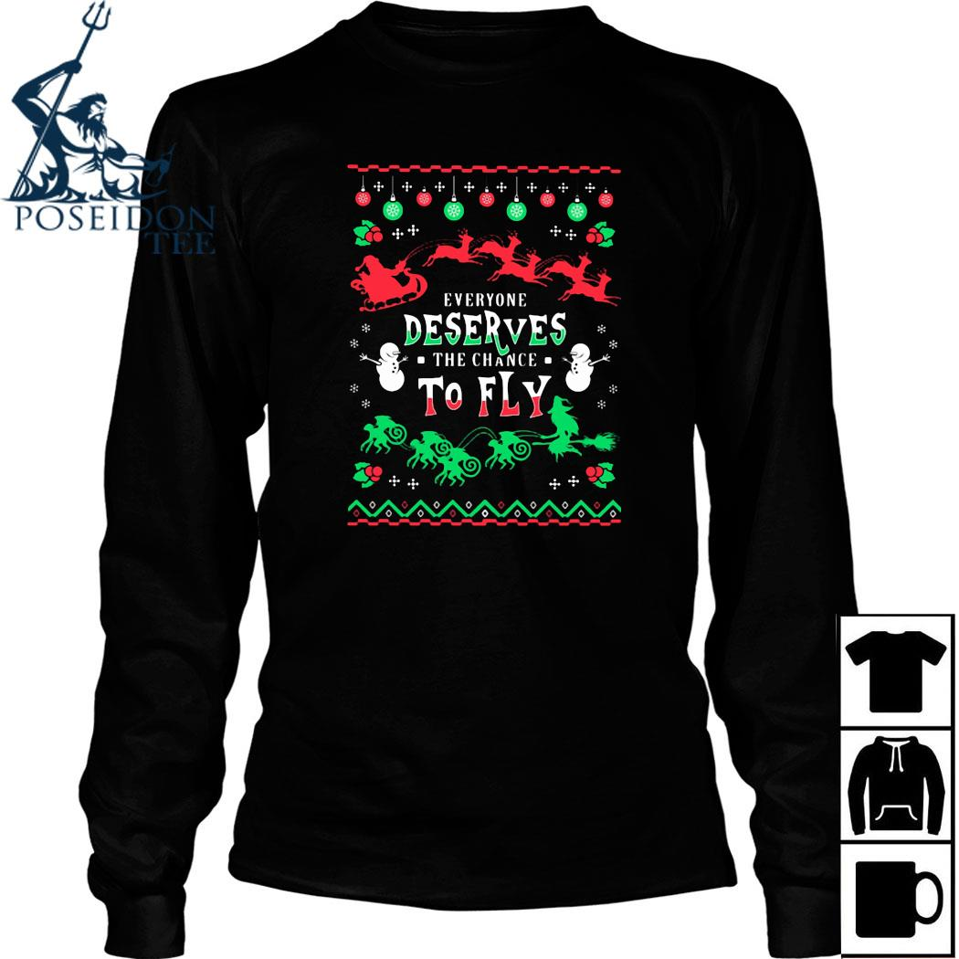 Everyone Deserves The Chance To Fly Ugly Christmas Shirt Long Sleeved