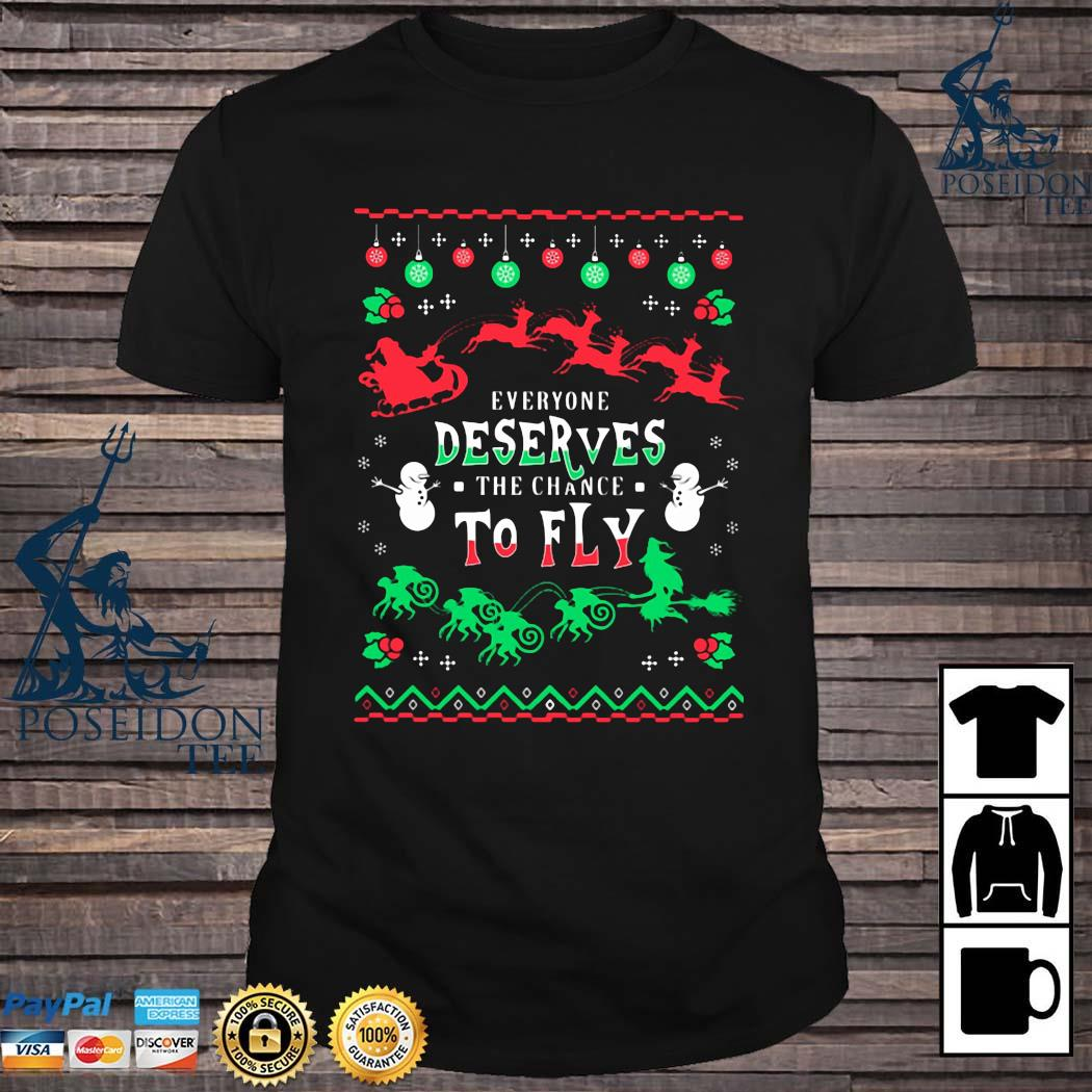 Everyone Deserves The Chance To Fly Ugly Christmas Shirt