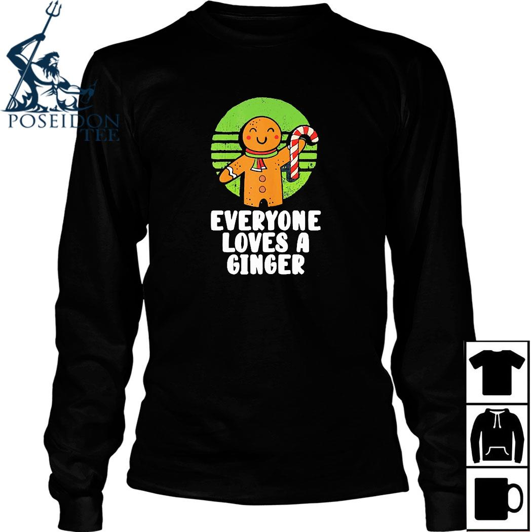 Everyone Loves A Ginger Christmas Gingerbread Man Cookie Shirt Long Sleeved