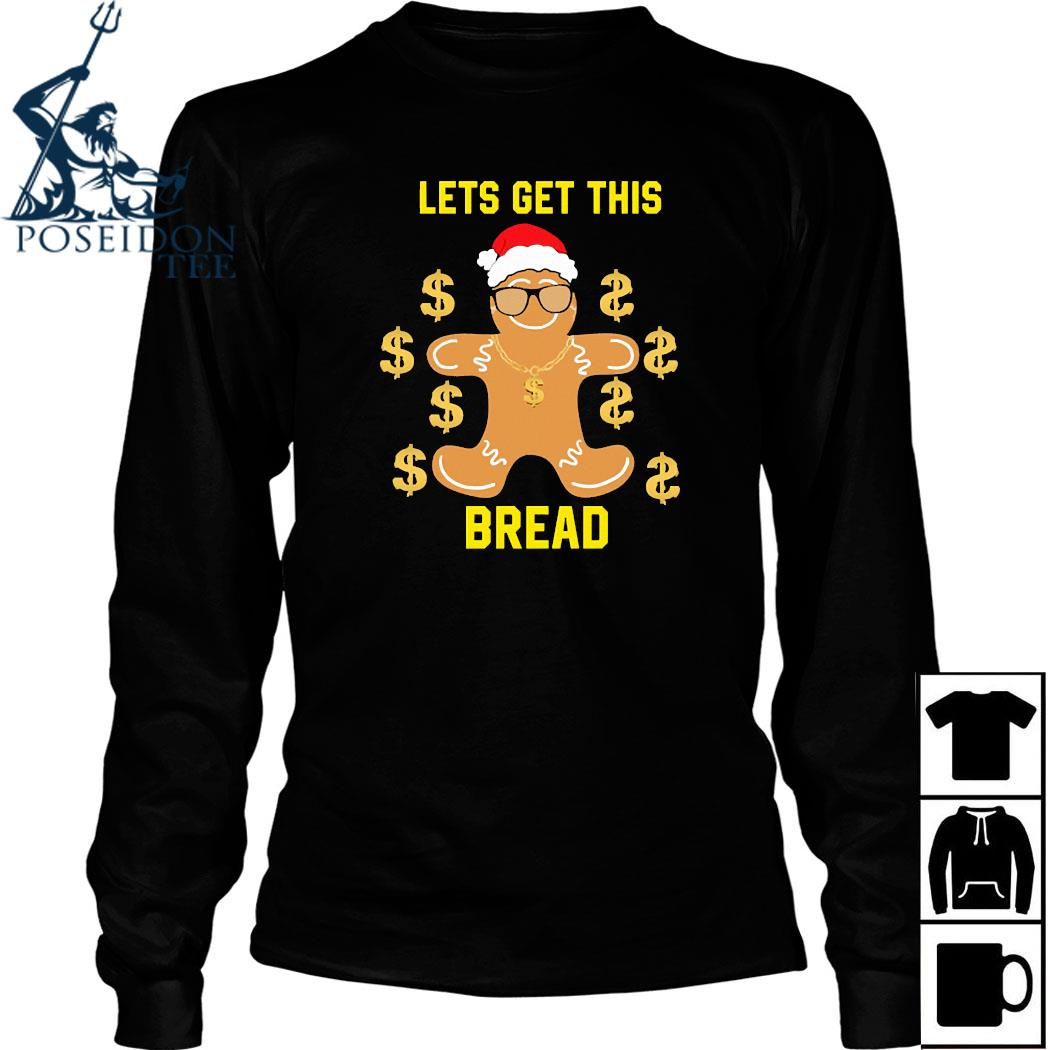 Gingerbread Lets Get This Bread Christmas Shirt Long Sleeved
