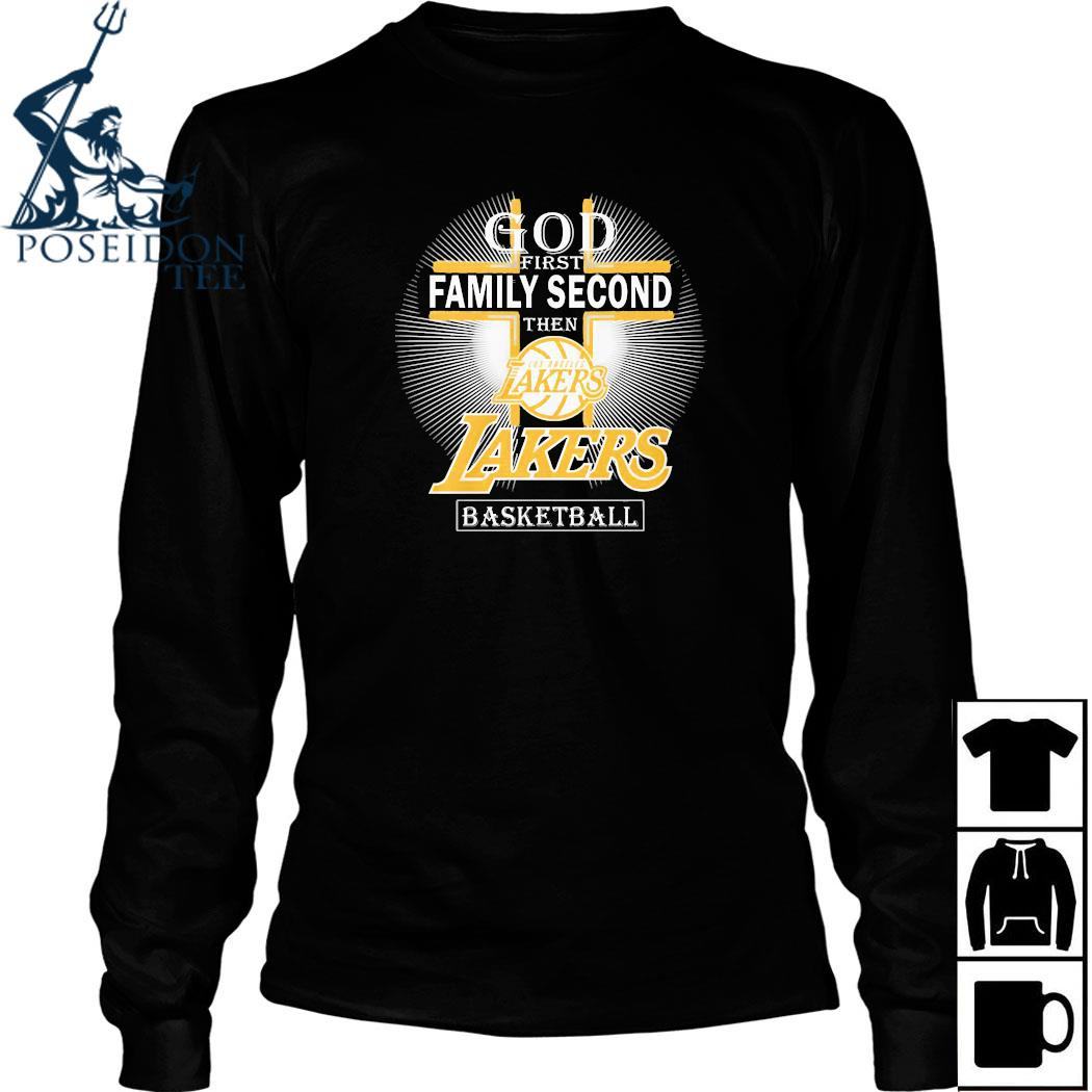 God First Family Second Then Los Angeles Lakers Basketball Shirt Long Sleeved