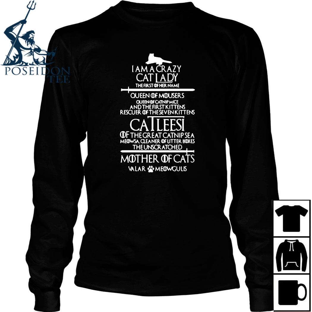 I Am A Crazy Cat Lady The First Of Her Name Queen Of Mousers Shirt Long Sleeved