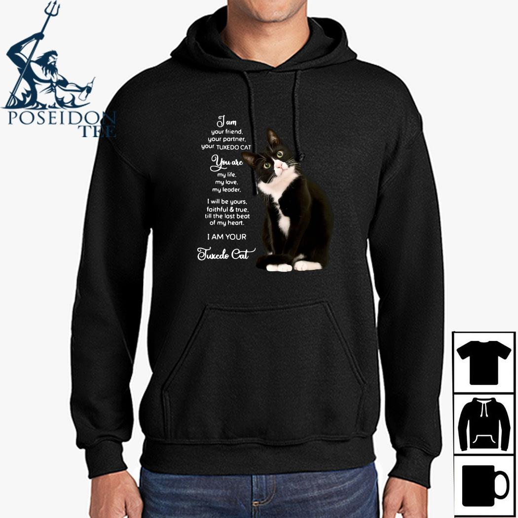 I Am Your Friend Your Partner Your Tuxedo Cat Shirt Hoodie