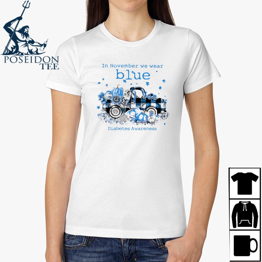 In November We Wear Blue Diabetes Awareness Shirt Ladies Shirt