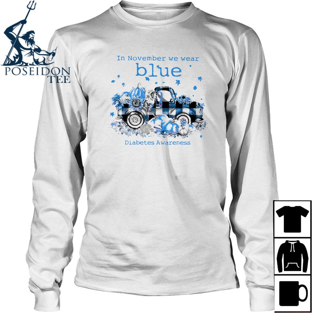 In November We Wear Blue Diabetes Awareness Shirt Long Sleeved