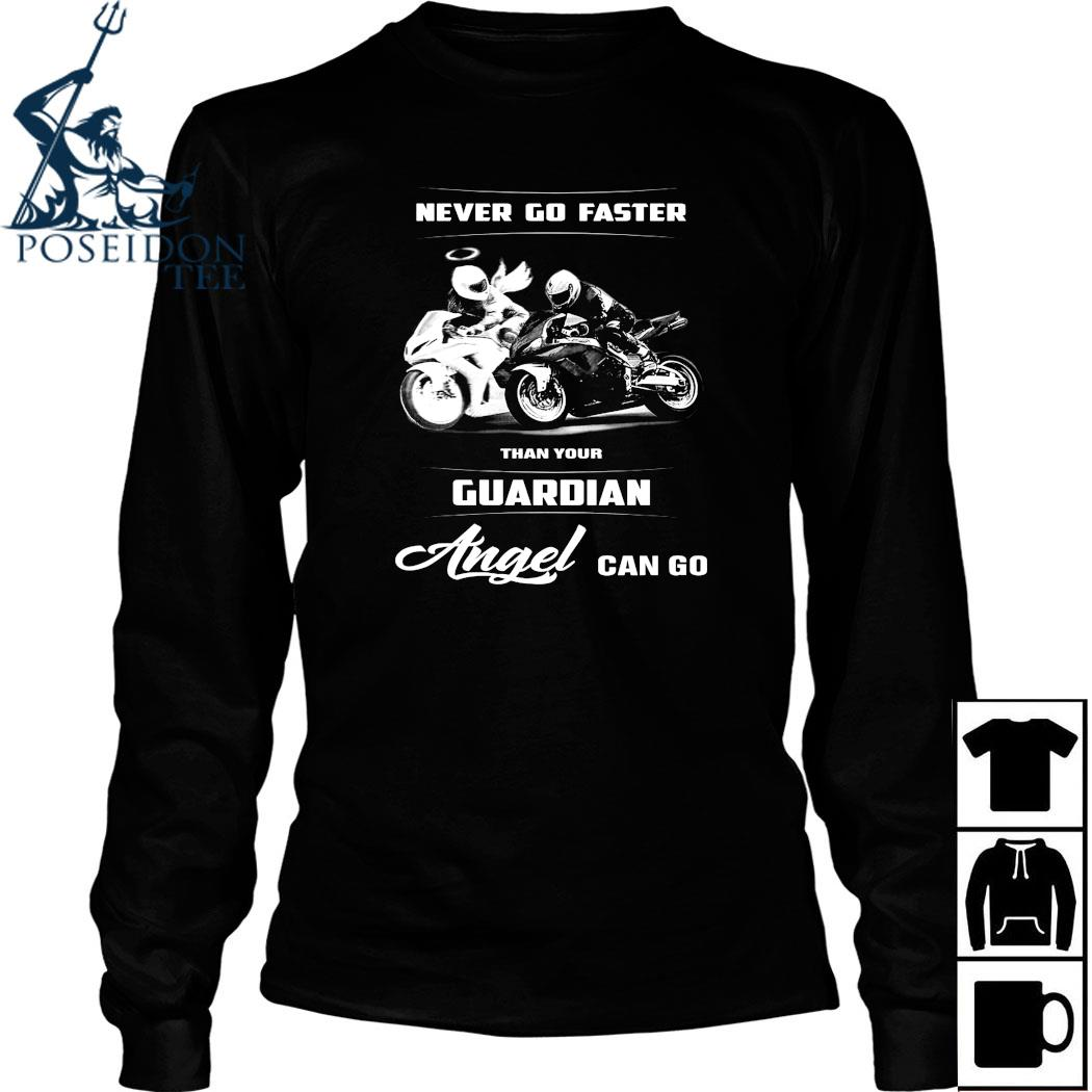 Never Go Faster Than Your Guardian Angel Can Go Shirt Long Sleeved