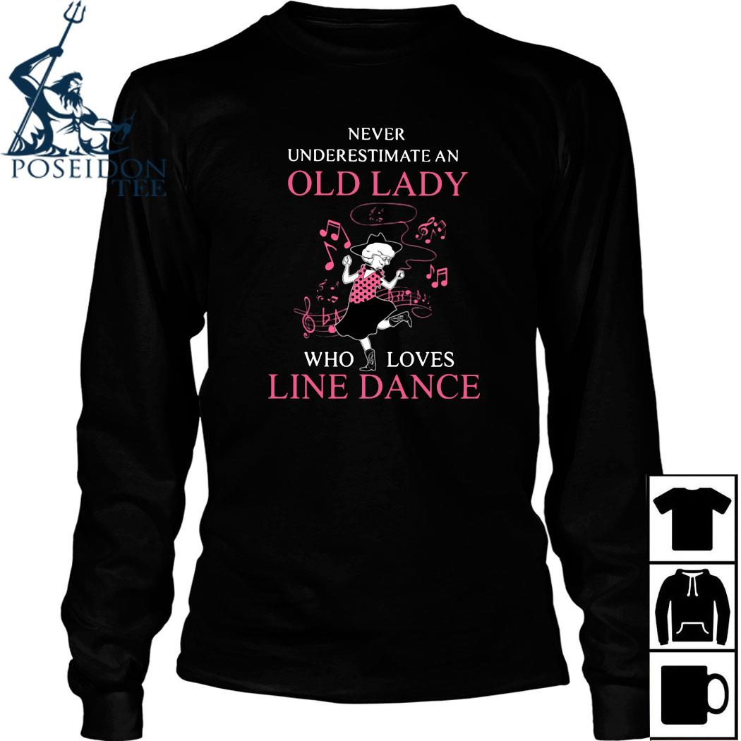 Never Underestimate Old Lady Who Loves Line Dance Shirt Long Sleeved