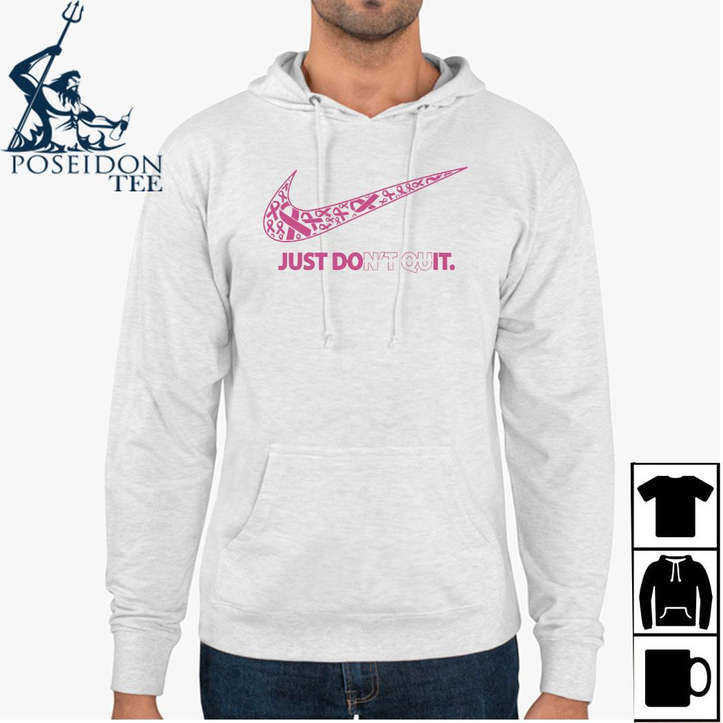 Nike Just Don't Quit Shirt Hoodie