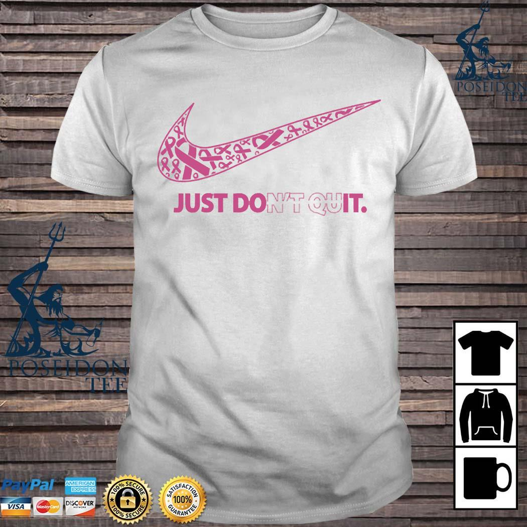 Nike Just Don't Quit Shirt