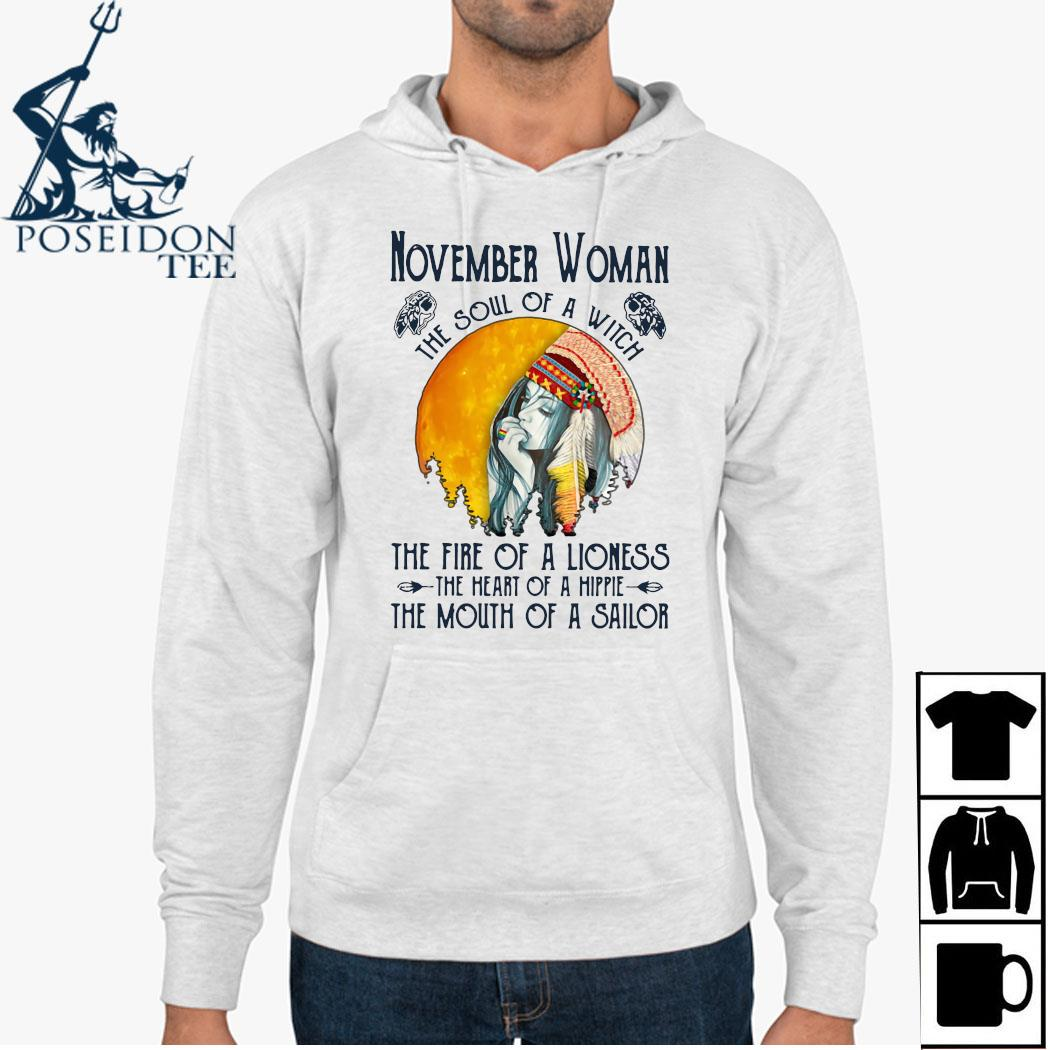 November Woman The Soul Of A Witch The Fire Of A Lioness The Heart Of A Hippie The Mouth Of A Sailor Shirt Hoodie