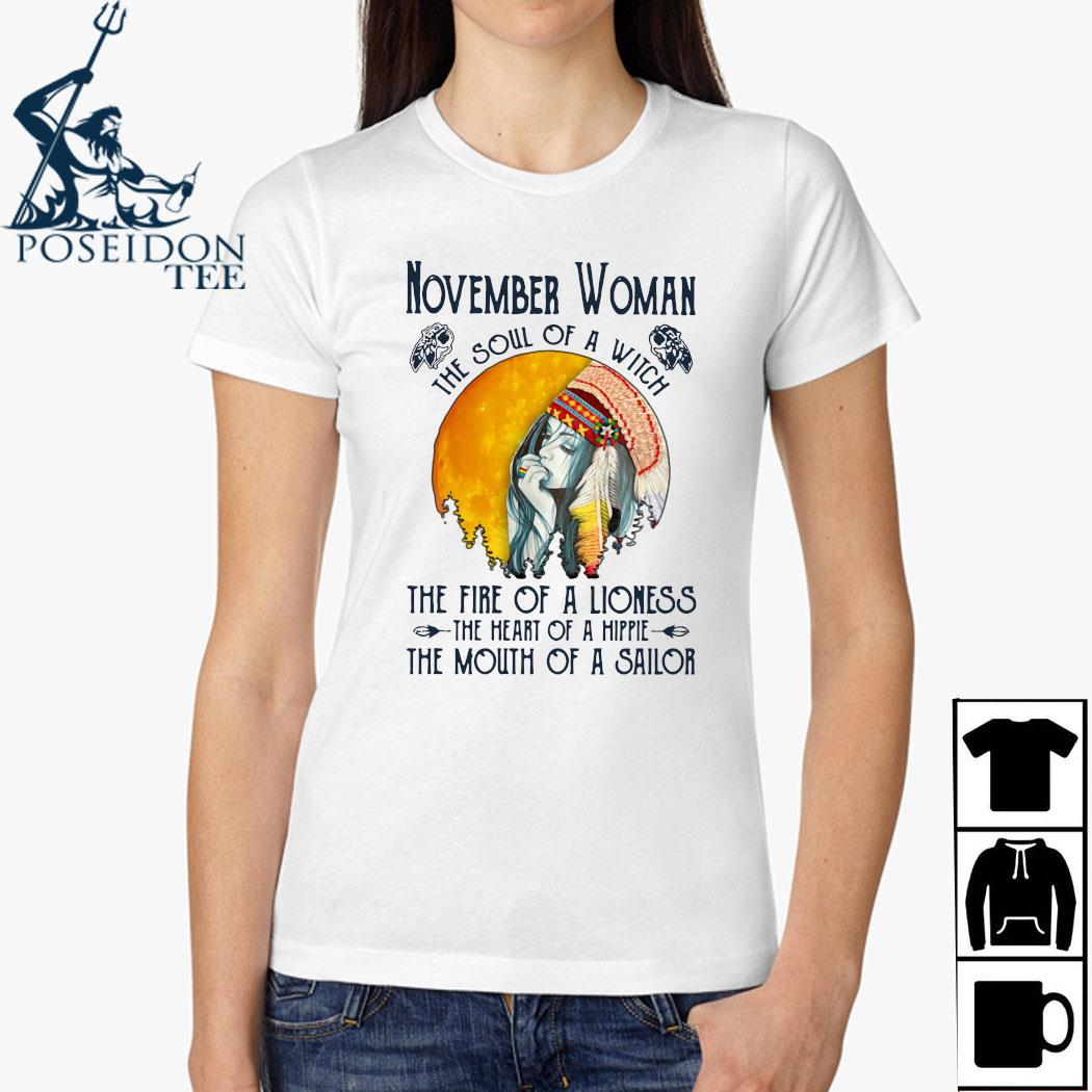 November Woman The Soul Of A Witch The Fire Of A Lioness The Heart Of A Hippie The Mouth Of A Sailor Shirt Ladies Shirt