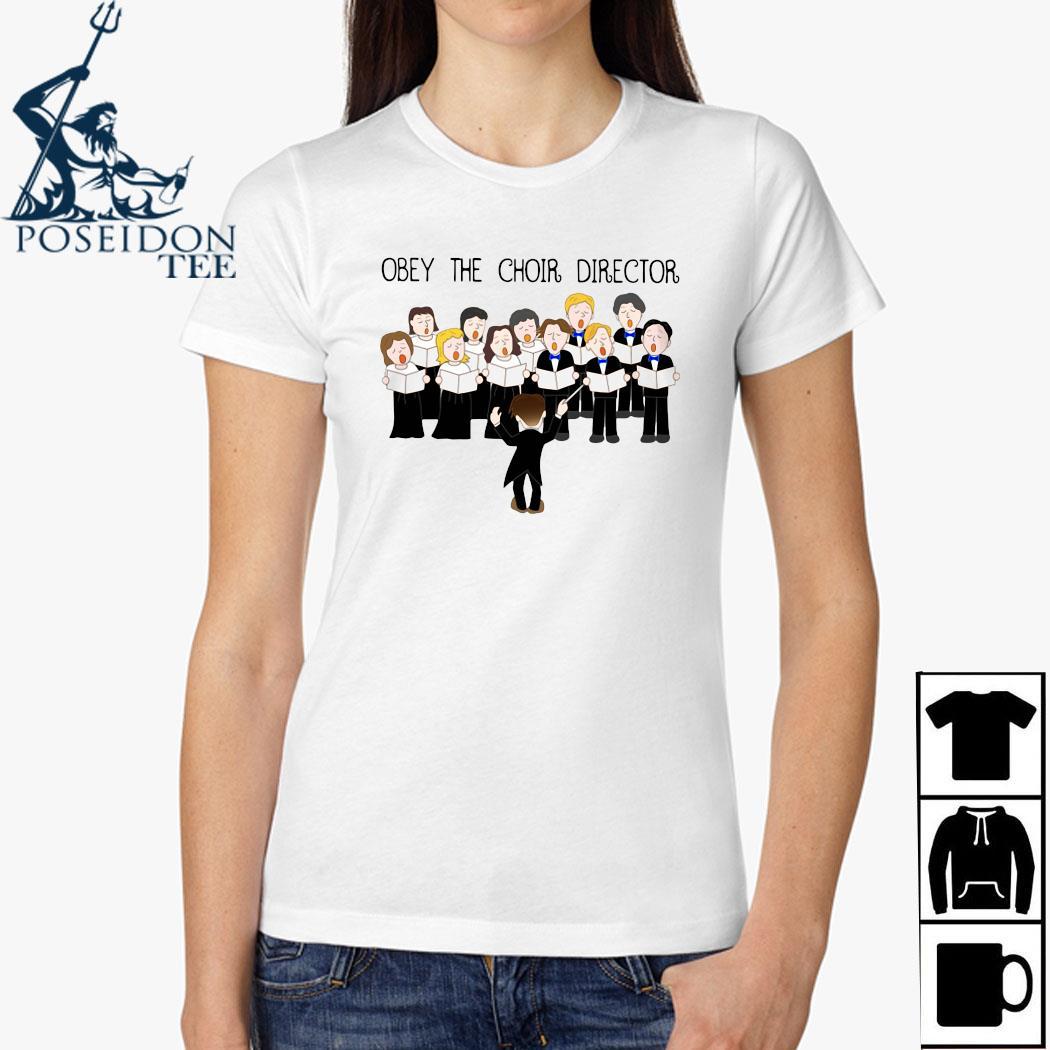 Obey The Choir Director Shirt Ladies Shirt
