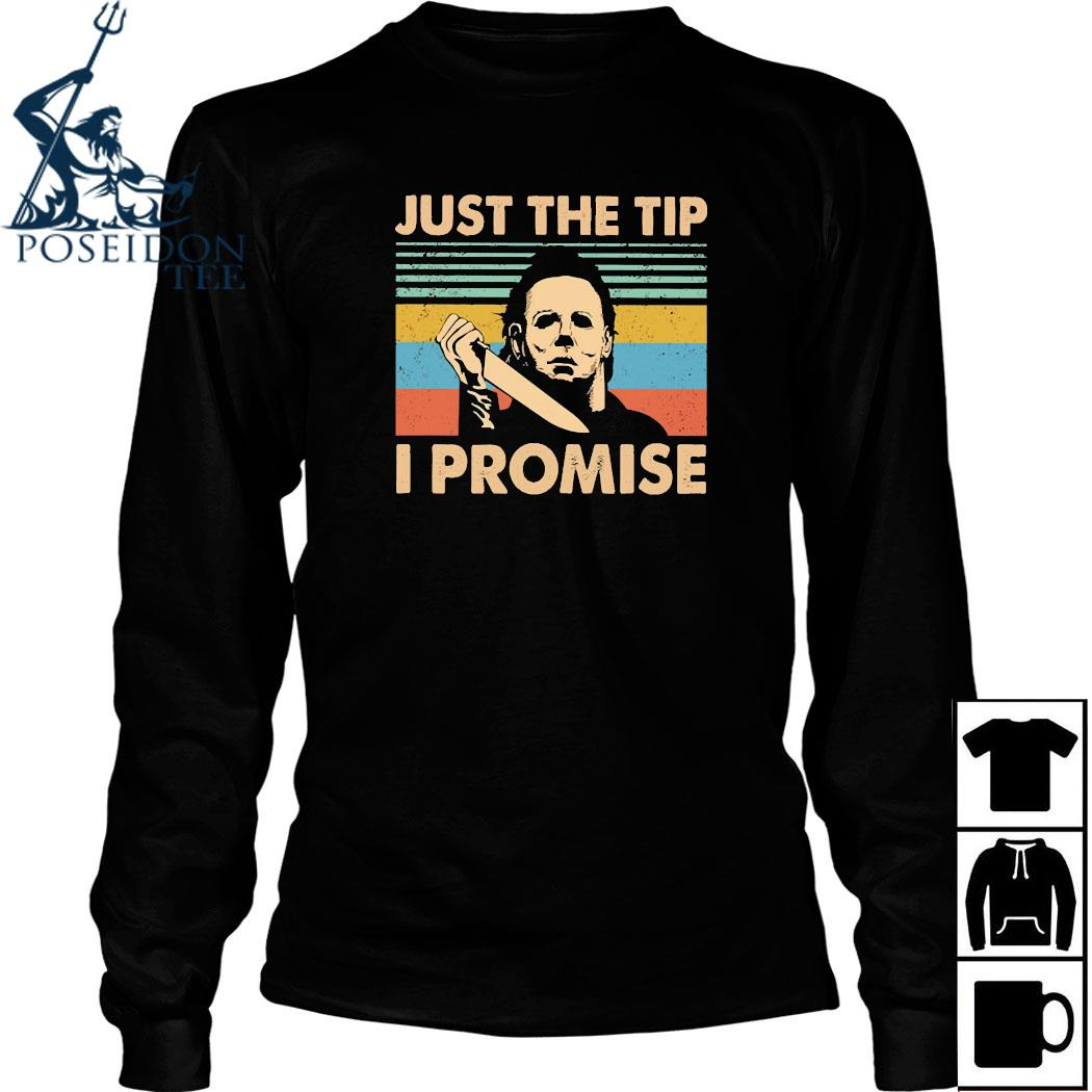 Official Michael Myers Just The Tip I Promise Vintage Shirt Long Sleeved
