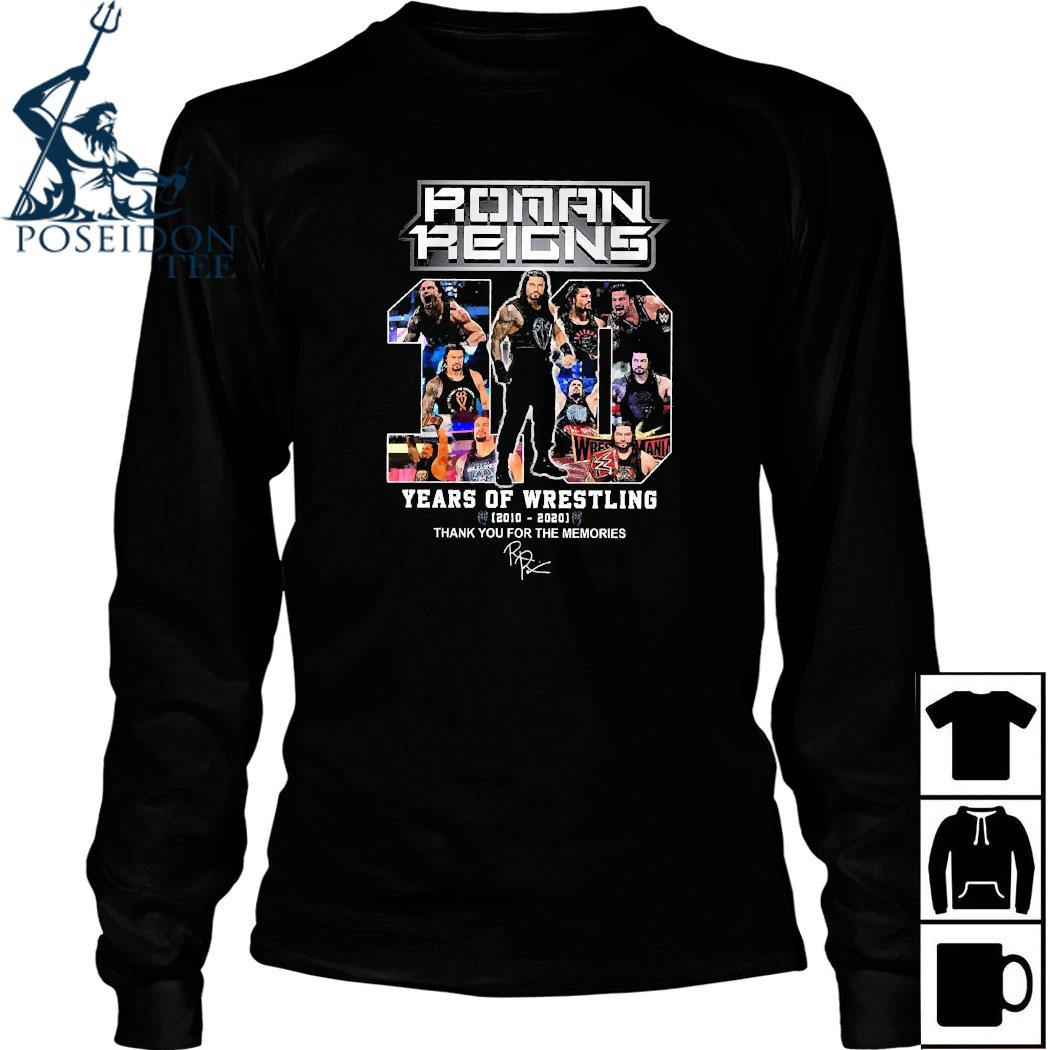 Roman Reigns 10 Years Of Wrestling 2020 2020 Thank For The Memories Shirt Long Sleeved