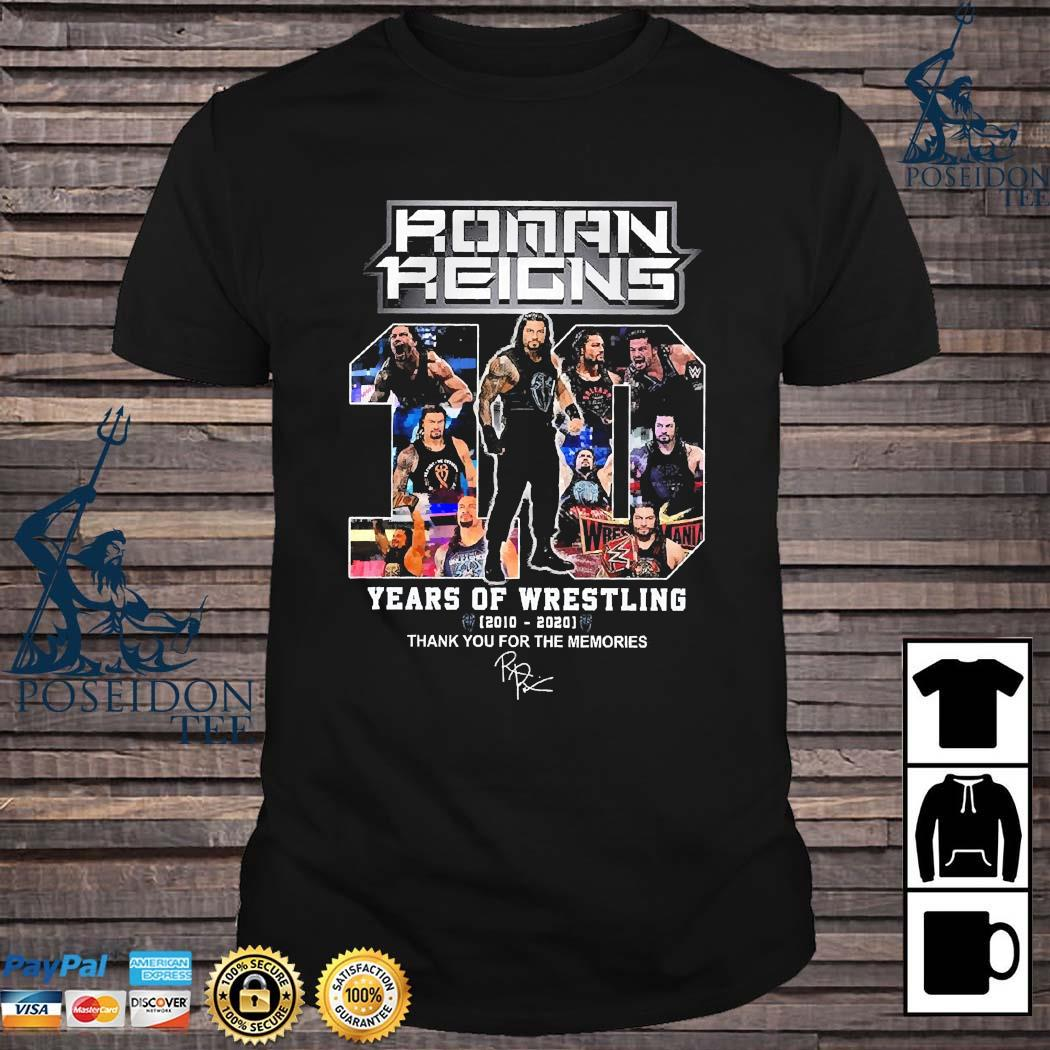 Roman Reigns 10 Years Of Wrestling 2020 2020 Thank For The Memories Shirt