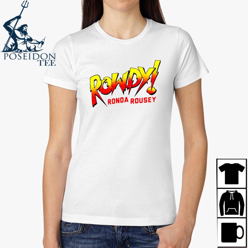 Rowdy Ronda Rousey Shirt Ladies Shirt