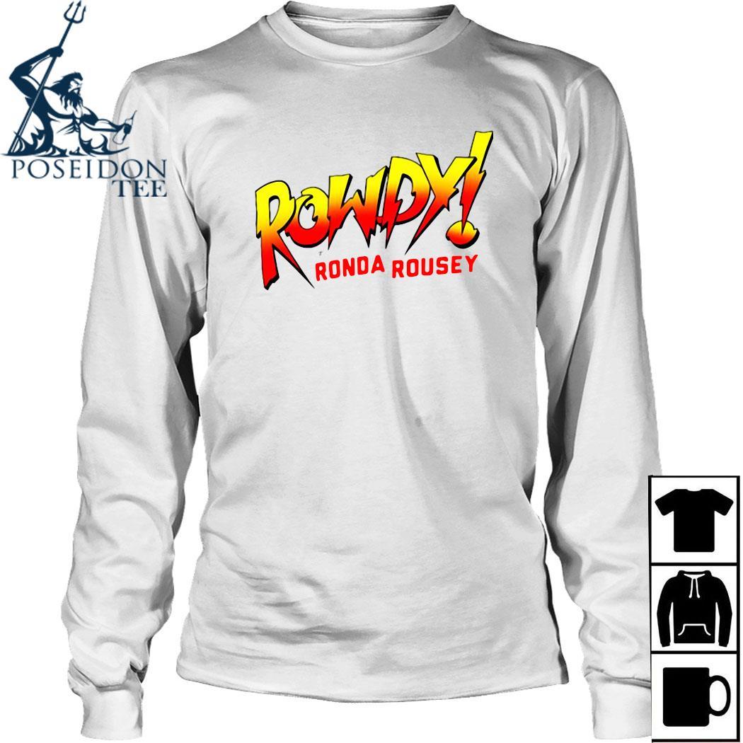 Rowdy Ronda Rousey Shirt Long Sleeved