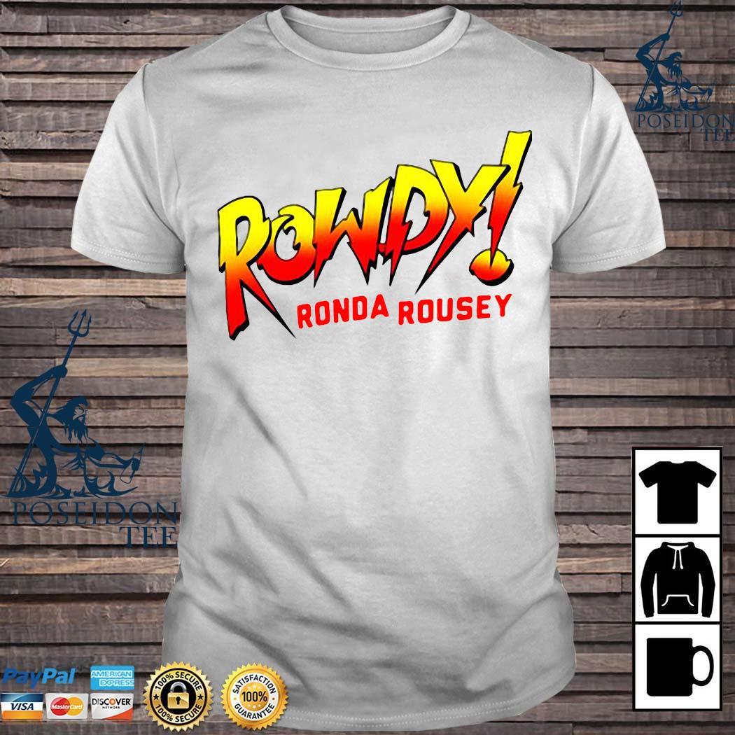 Rowdy Ronda Rousey Shirt