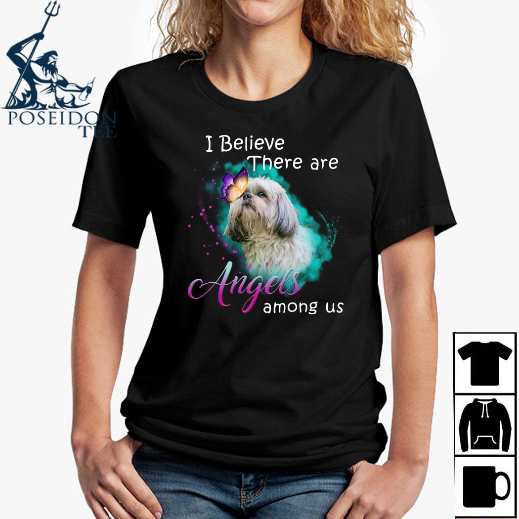 Shih Tzu I Believe There Are Angels Among Us Shirt Ladies Shirt