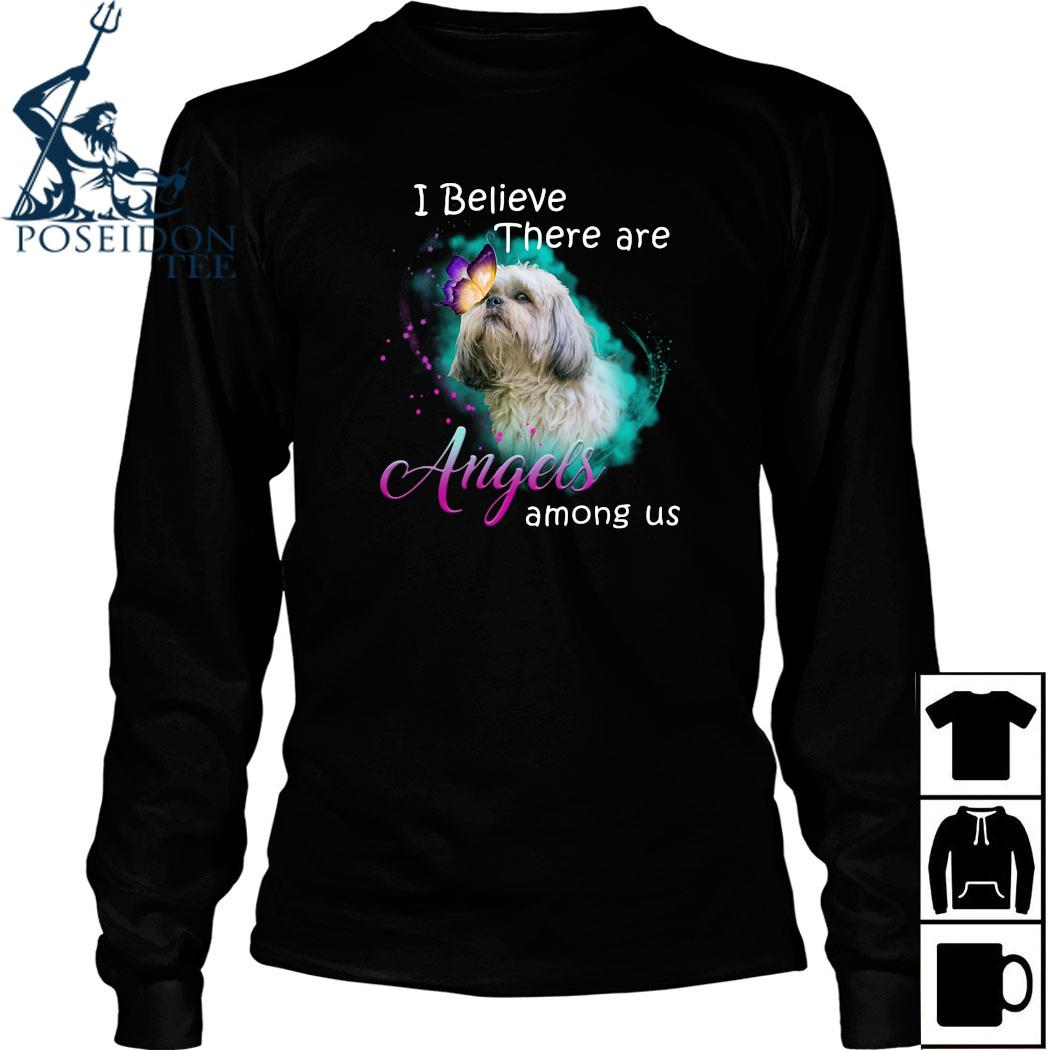 Shih Tzu I Believe There Are Angels Among Us Shirt Long Sleeved
