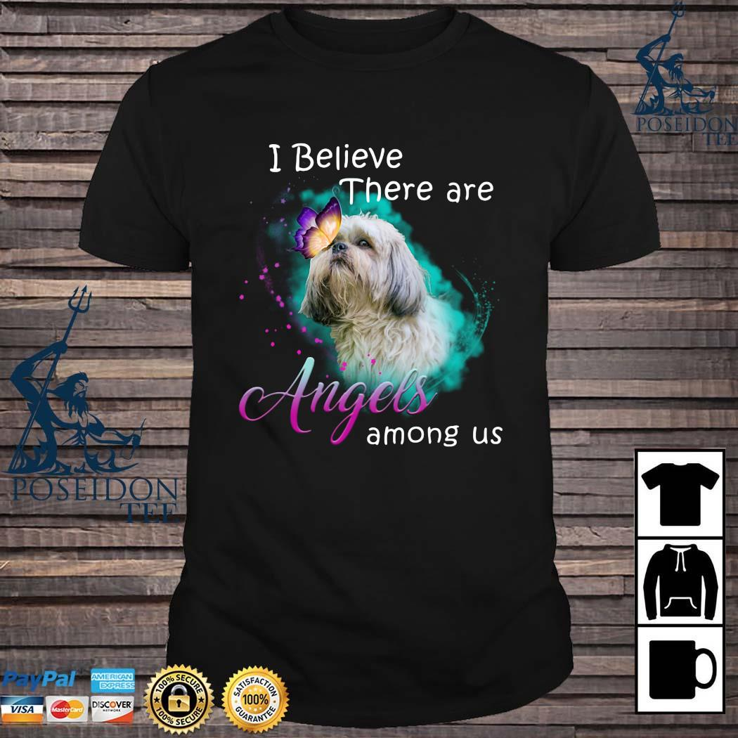 Shih Tzu I Believe There Are Angels Among Us Shirt