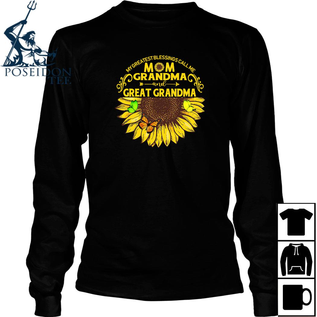 Sunflower My Greatest Blessings Call Me Mom Grandma And Great Grandma Shirt Long Sleeved