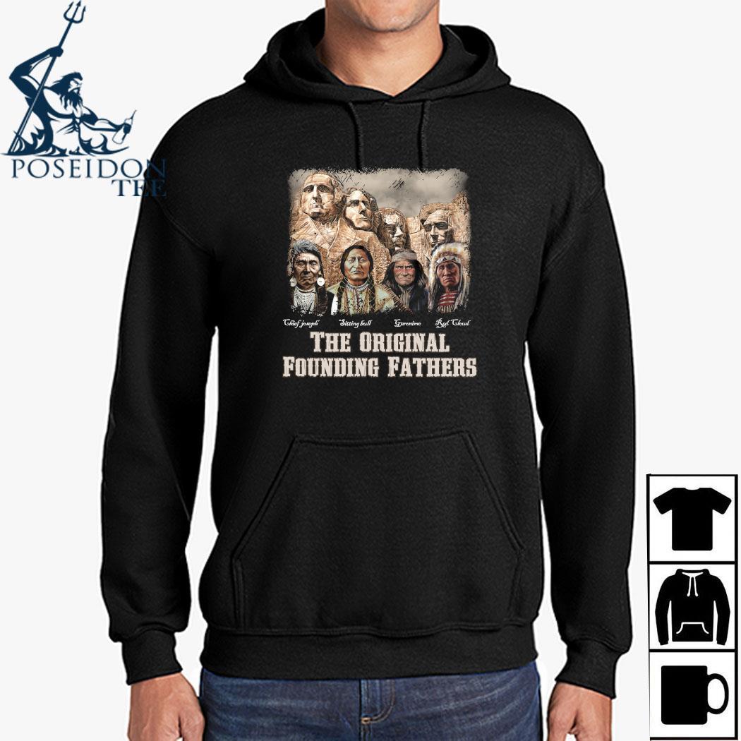The Original Founding Fathers Native American Shirt Hoodie
