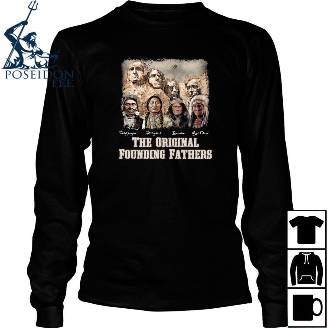 The Original Founding Fathers Native American Shirt Long Sleeved