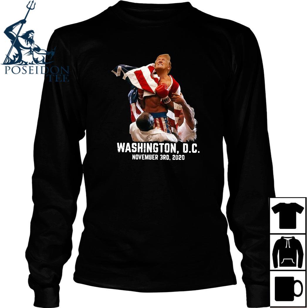 Trump boxing Washington DC November 3RD 2020 Shirt Long Sleeved