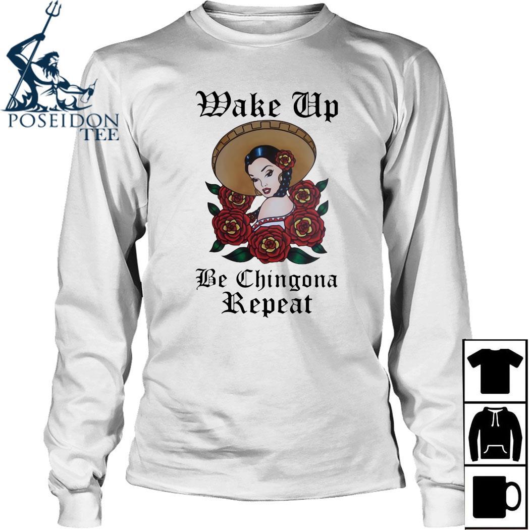Wake Up Be Chingona Repeat Shirt Long Sleeved