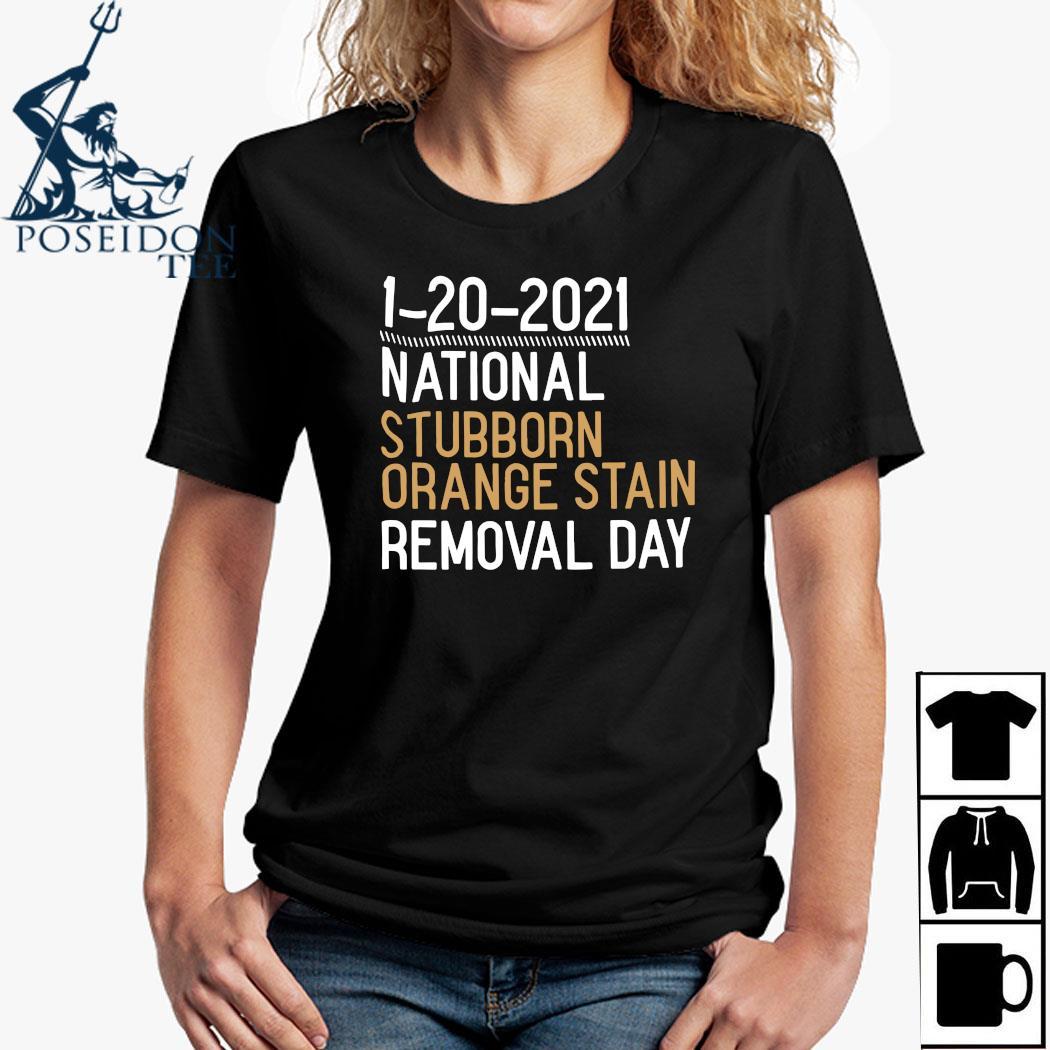 1 20 2021 National Stubborn Orange Stain Removal Day Shirt Ladies Shirt