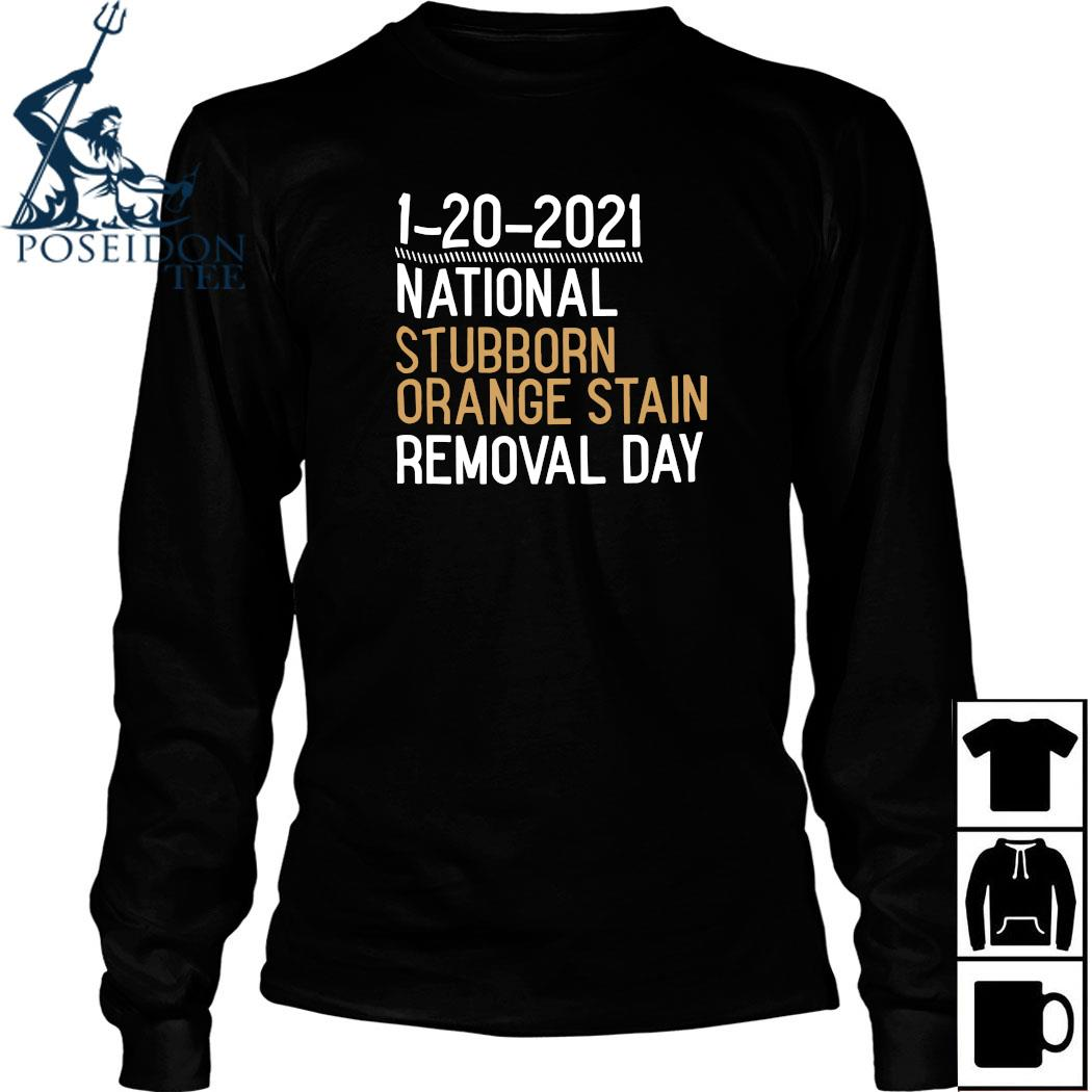 1 20 2021 National Stubborn Orange Stain Removal Day Shirt Long Sleeved