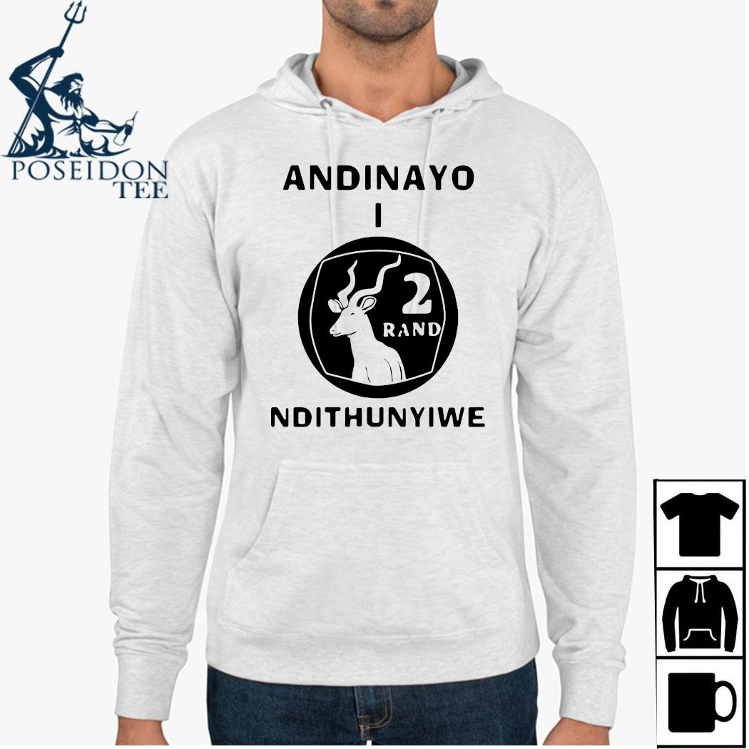 Andinayo Ndithunywe 2 Rand Deer Shirt Hoodie