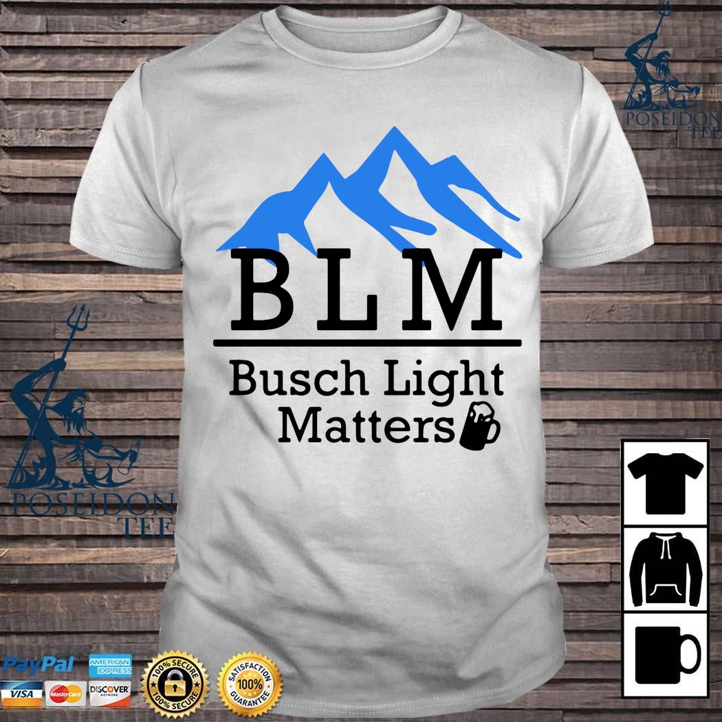 Busch Light Matters Shirt