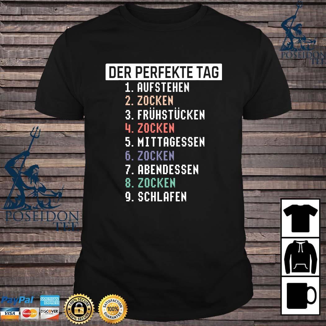 Der Perfekte Tag Aufstehen Zocken Fruhstucken Zocken Mittagessen Zocken Shirt