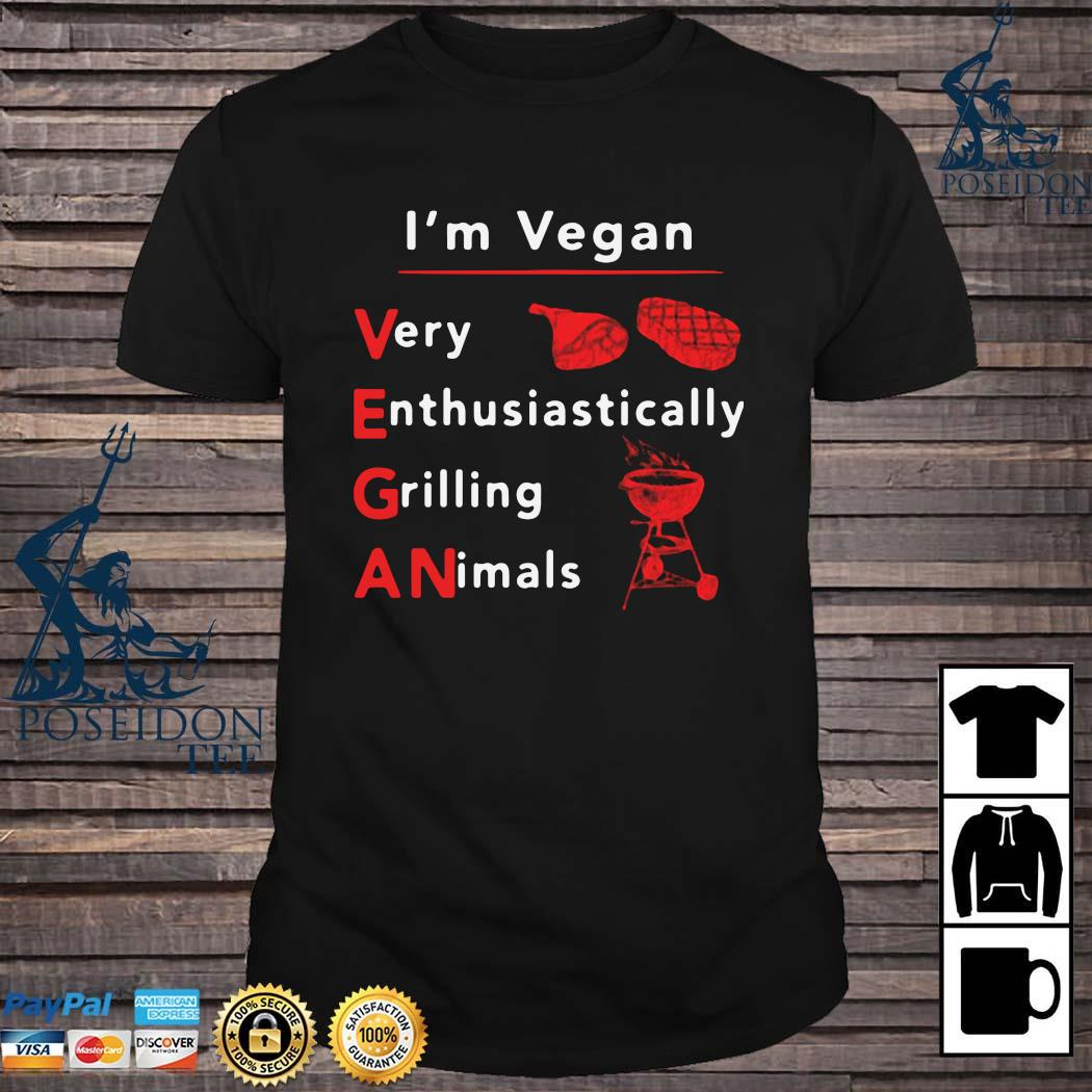 I'm Vegan Very Enthusiastically Grilling Animals 2020 Shirt
