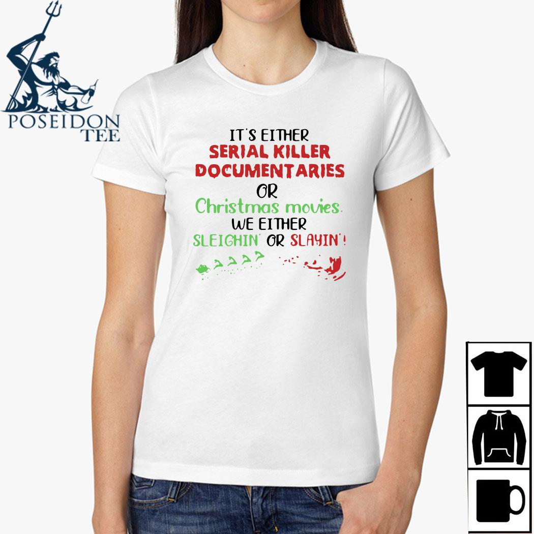 It's Either Serial Killer Documentaries Or Christmas Movies Shirt Ladies Shirt