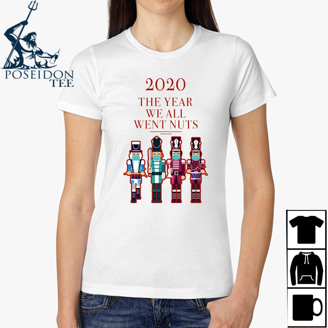 Nutcracker 2020 The Year We All Went Nuts Shirt Ladies Shirt