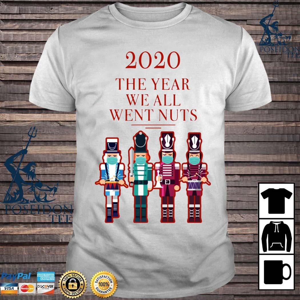 Nutcracker 2020 The Year We All Went Nuts Shirt