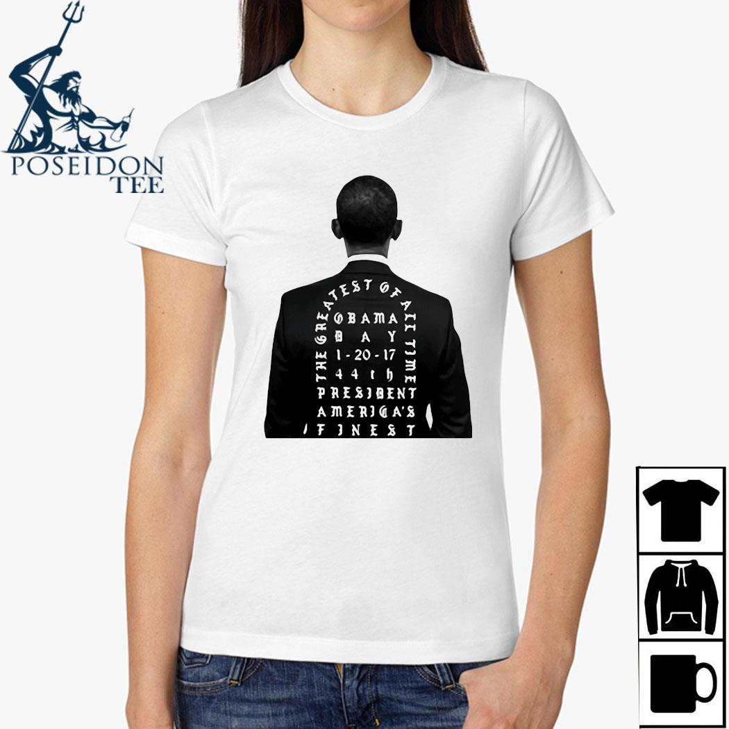 Obama The Greatest Of All Time President America Finest Shirt Ladies Shirt