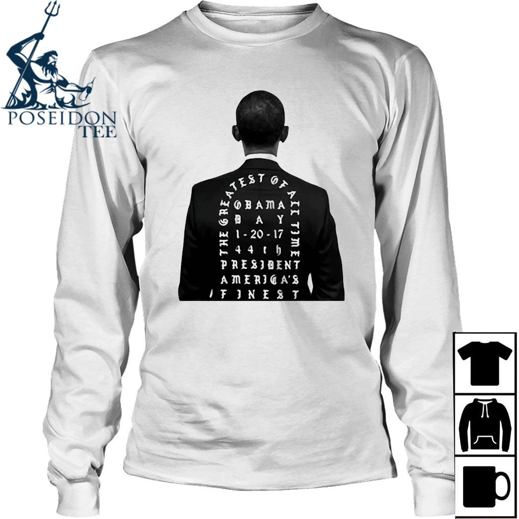Obama The Greatest Of All Time President America Finest Shirt Long Sleeved