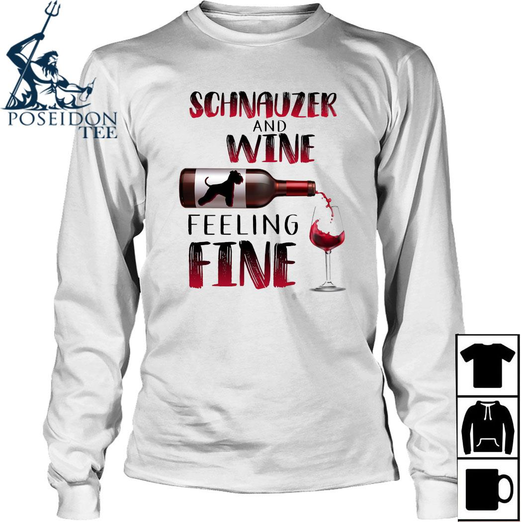 Schnauzer And Wine Feeling Fine Shirt Long Sleeved