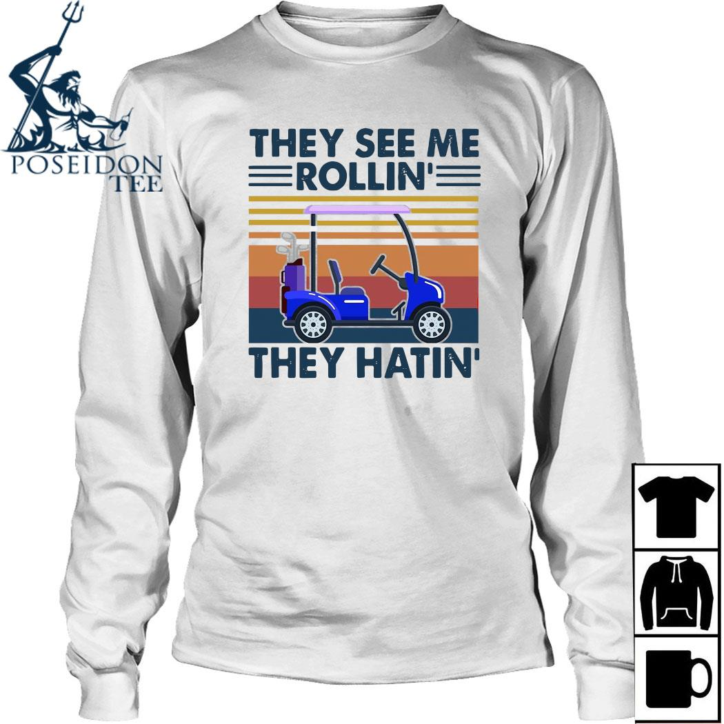They See Me Rollin They Hatin Vintage Shirt Long Sleeved