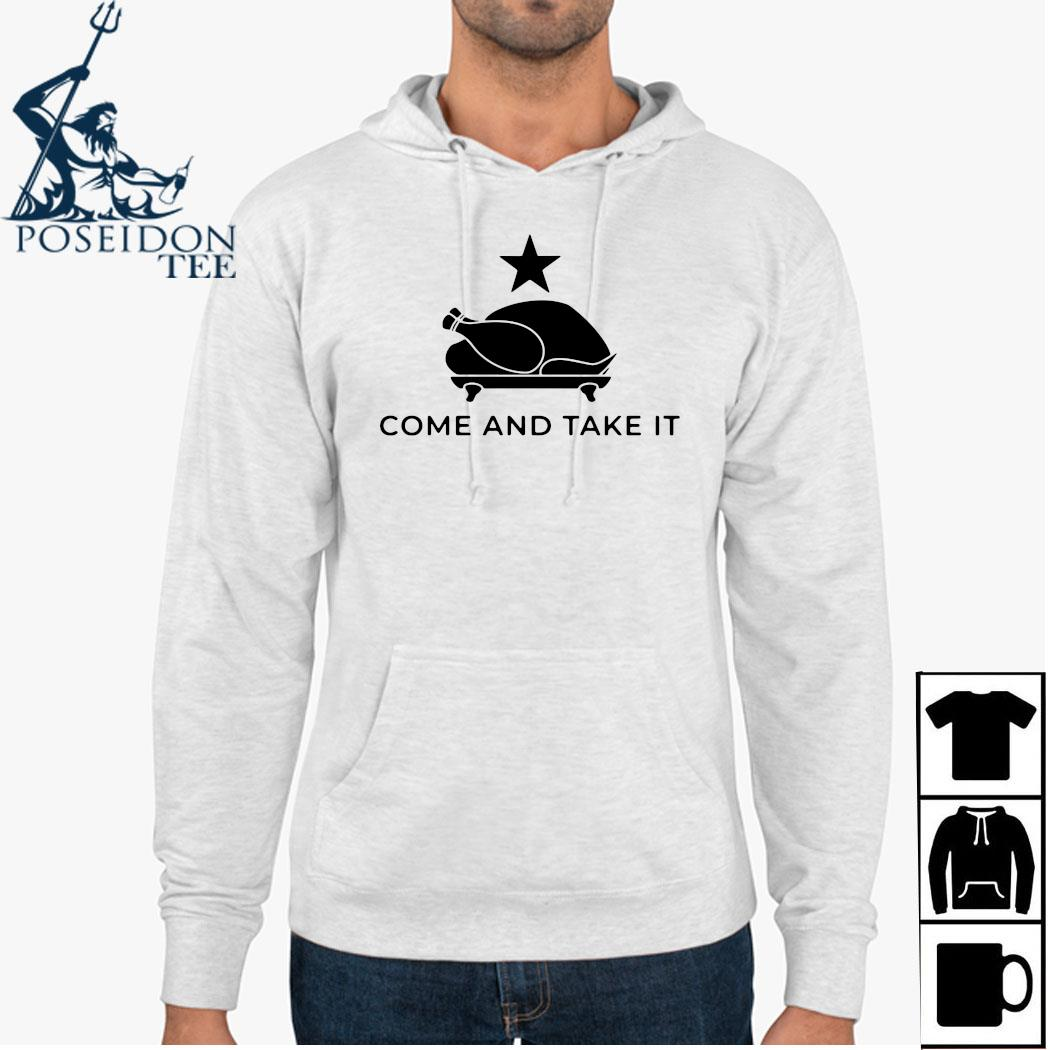 Turkey Come And Take It Shirt Hoodie