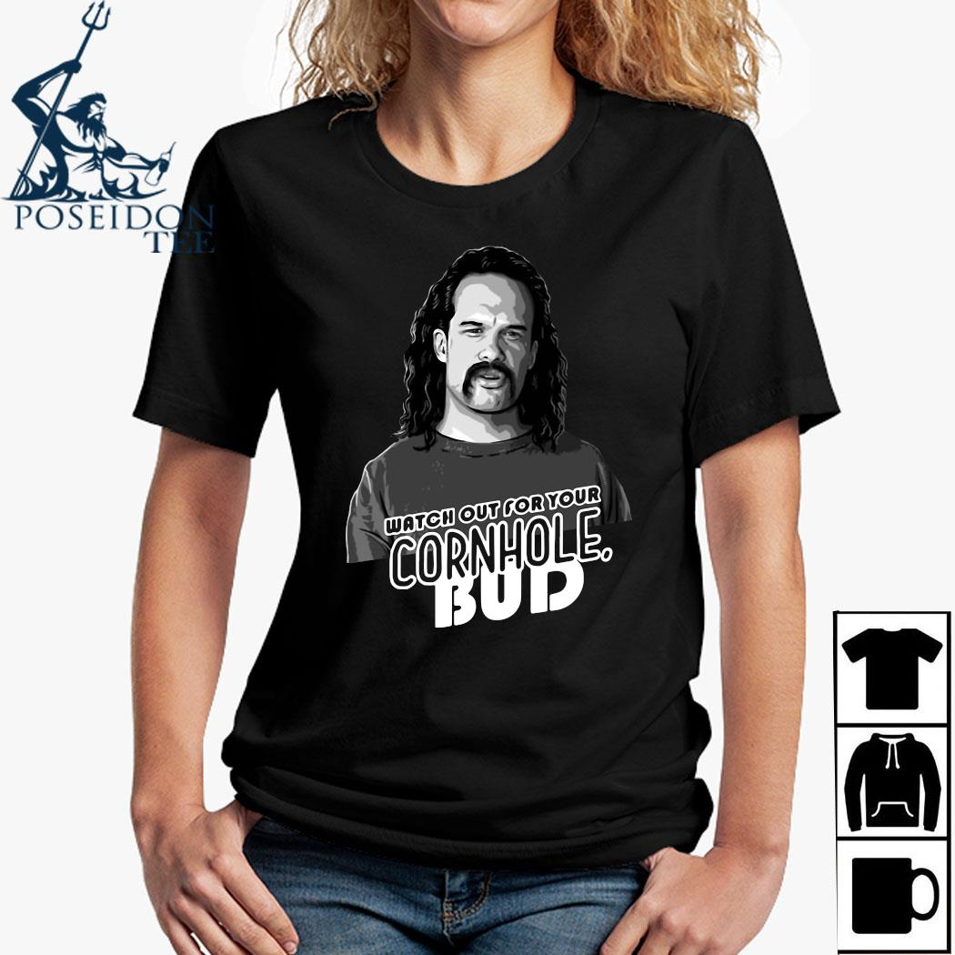 Watch Out For Your Cornhole Bud Shirt Ladies Shirt
