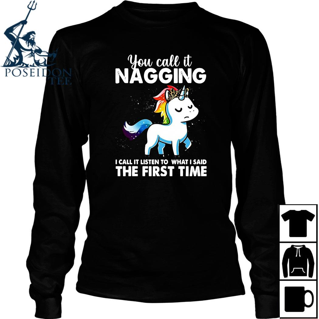 You Call It Naggin I Call It Listen To What I Said The First Time Shirt Long Sleeved