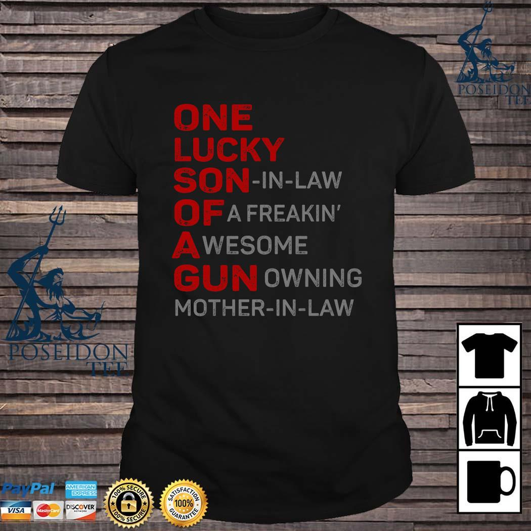 One Lucky Son In Law Of A Freakin' A Wesome Gun Owning Mother In Law Shirt