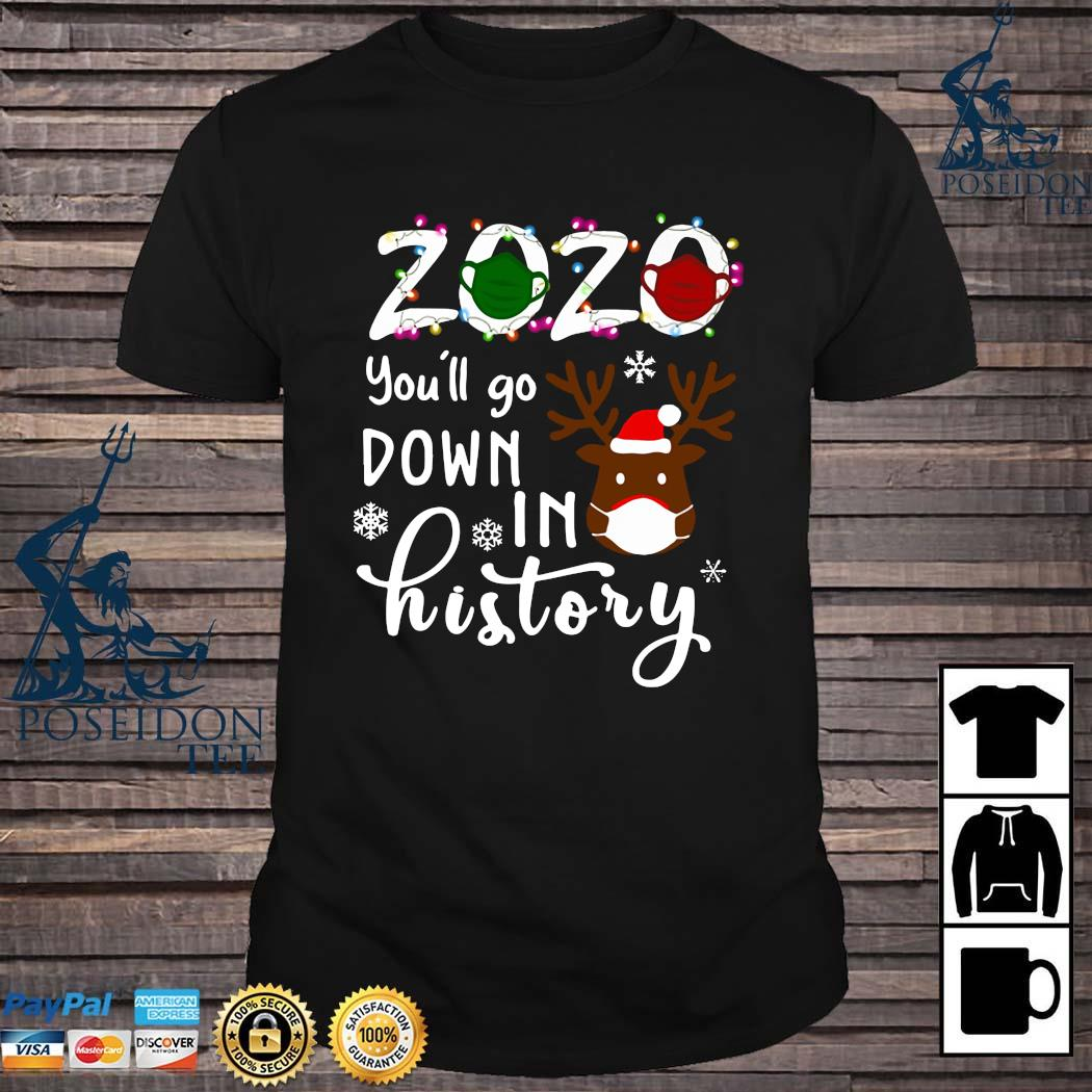 Reindeer 2020 You'll Go Down In History Shirt